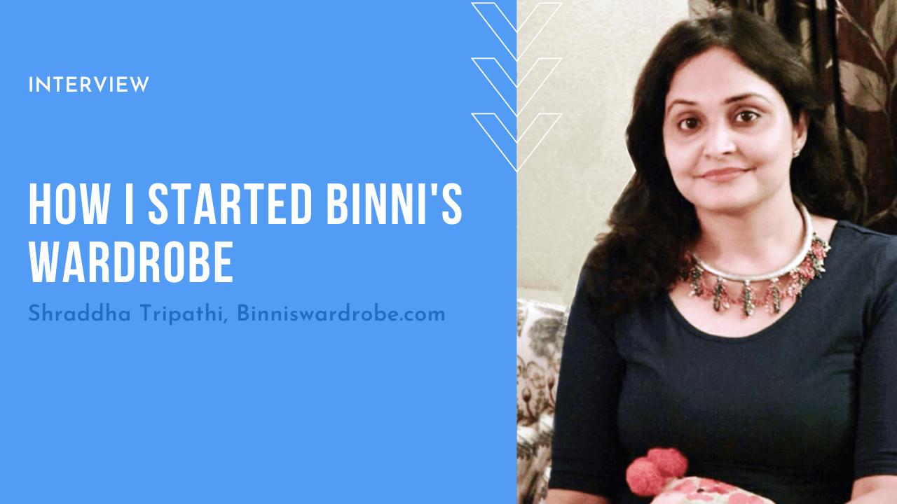 How i started Binni's Wardrobe