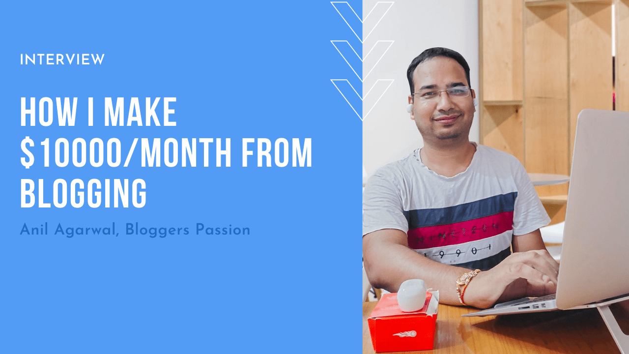 How I Make $10000/month From Blogging