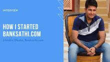 How-I-Started-Banksathi.Com_