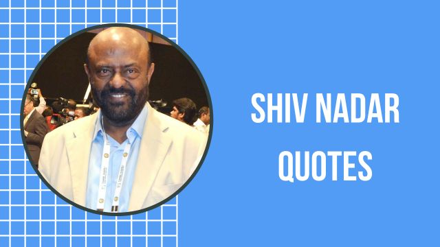 Shiv-Nadar-Quotes